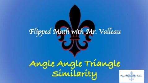 Thumbnail for entry Angle Angle Triangle Similarity