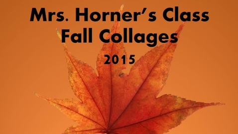 Thumbnail for entry Fall Collages - Mrs. Horner's Class
