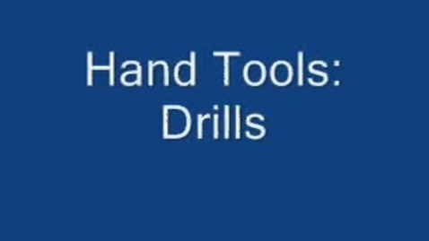 Thumbnail for entry Hand Tools: Drilling Tools
