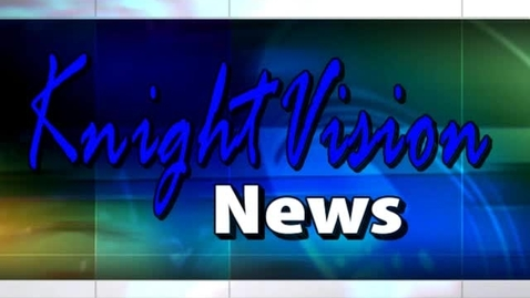 Thumbnail for entry Welcome to KnightVisionNews