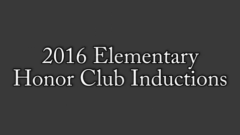 Thumbnail for entry 2016 Elementary Honor Club Inductions