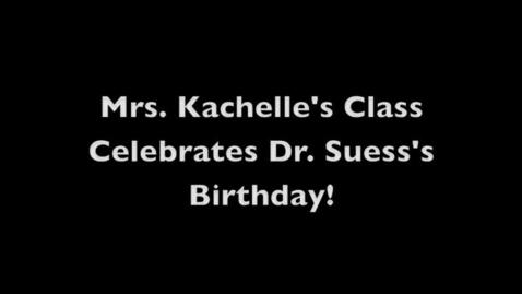 Thumbnail for entry Kachelle's Class Loves Seuss 2012