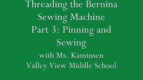 Thumbnail for entry Threading the Sewing Machine: Part 3-Pinning and Stitching