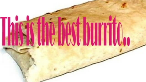 Thumbnail for entry this is the best burrito I've ever eaten