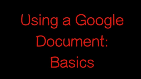 Thumbnail for entry Using the Basics in a Google Doc