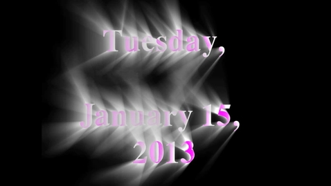 Thumbnail for entry Tuesday, January 15, 2013