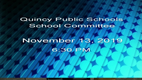 Thumbnail for entry Quincy School Committee November 13, 2019