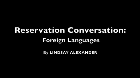 Thumbnail for entry Reservation Conversation: Foreign Languages