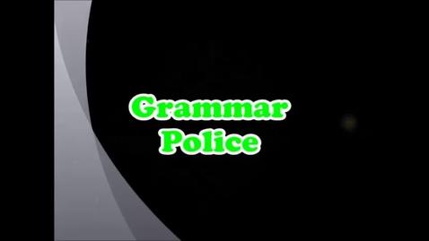 Thumbnail for entry Grammar Police: Episode 2