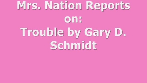 Thumbnail for entry Mrs. Nation's KBA booktalk-Trouble