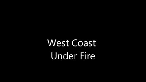 Thumbnail for entry West Coast Under Fire by Josh Blinder and Raymond Gallardo