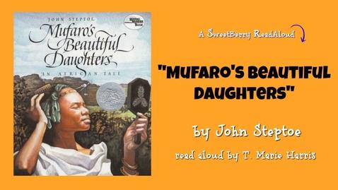 Thumbnail for entry [Read Aloud] Mufaro's Beautiful Daughters