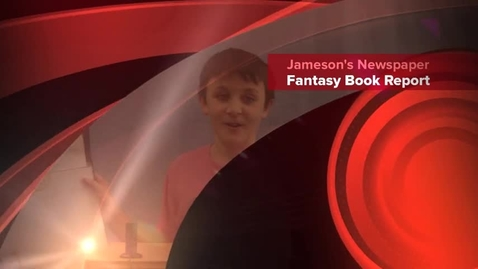 Thumbnail for entry Jameson's Fantasy Newspaper Book Report