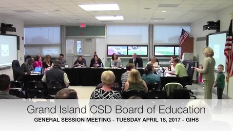 Thumbnail for entry Grand Island CSD Board of Education Meeting 4-18-2017