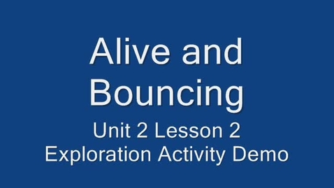 Thumbnail for entry 8th grade Tech Systems Lesson 4 Alive and Bouncing