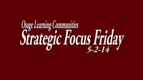 Thumbnail for entry OLC Strategic Focus Friday 5-5-14