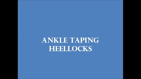 Thumbnail for entry Ankle Taping - Heellocks