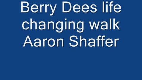 Thumbnail for entry Berry Dee's Life Changing Walk
