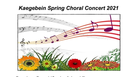 Thumbnail for entry Kaegebein Spring Choral Concert 2021