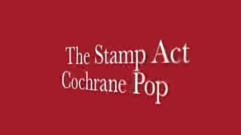 Thumbnail for entry Cochrane Pop:The Stamp Act