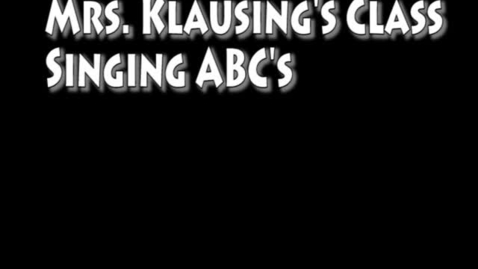 Thumbnail for entry Mrs. Klausing's ABCs