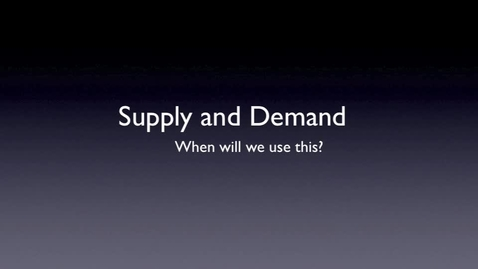 Thumbnail for entry Supply and Demand