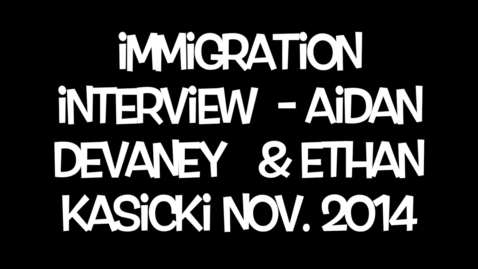 Thumbnail for entry Ethan and Aidan Immigration Interview