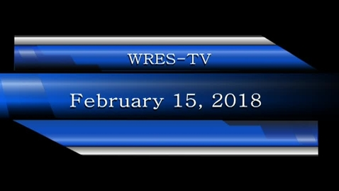 Thumbnail for entry February 15, 2018, WRES-TV Morning Announcements
