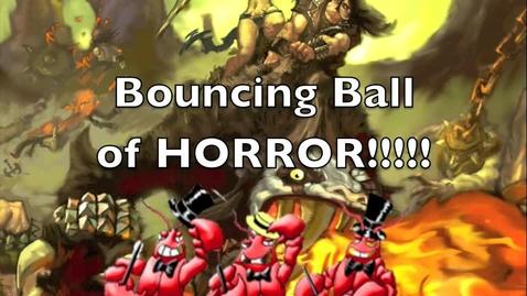 Thumbnail for entry BALL OF HORROR