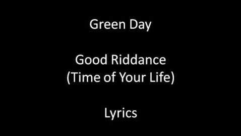 Thumbnail for entry Green Day - Good Riddance (Time of Your Life) w/ Lyrics