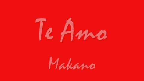Thumbnail for entry Music Video - Te amo - macano