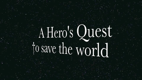 Thumbnail for entry A Hero's Quest to Save the World