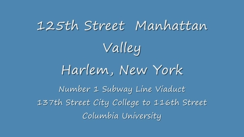 Thumbnail for entry 125th Street Manhattanville Viaduct