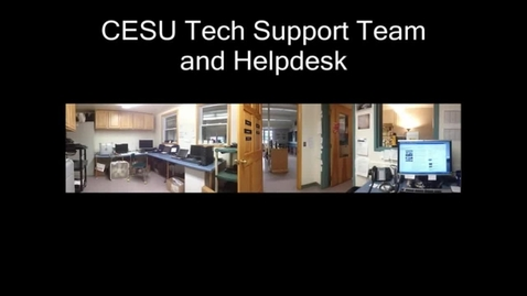 Thumbnail for entry CESU Helpdesk and Technology Support