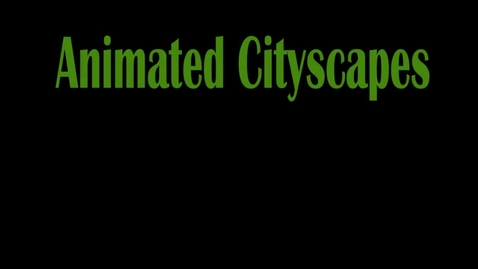 Thumbnail for entry Animated Cityscape 301