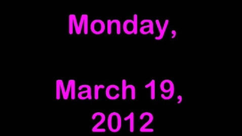 Thumbnail for entry Monday, March 19, 2012