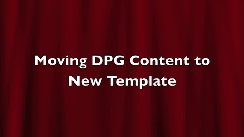 Thumbnail for entry Transferring your DPGs to new Template