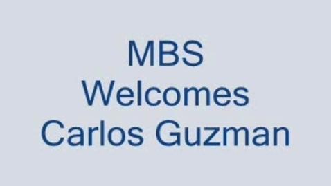 Thumbnail for entry Carlos Guzman Visits MBS