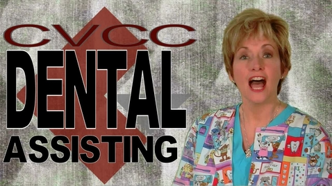 Thumbnail for entry CVCC Dental Assisting