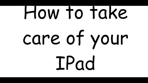 Thumbnail for entry How to Take Care of Your iPad
