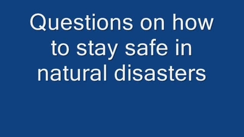 Thumbnail for entry Natural Disaster Safety