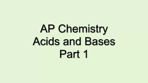 Thumbnail for entry AP Chem Acids and Bases Part 1