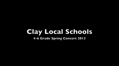 Thumbnail for entry Clay Elementary 4-6 Spring Concert 2013