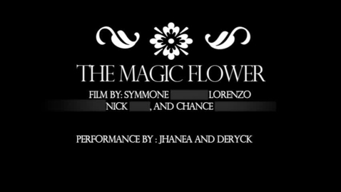 Thumbnail for entry The Magic Flower