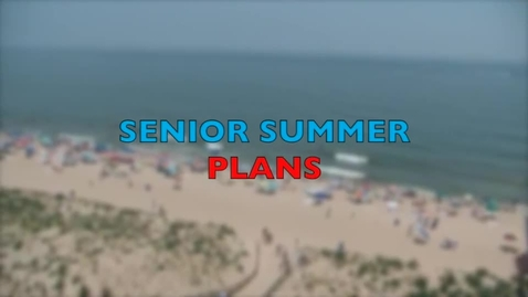 Thumbnail for entry Summer Plans
