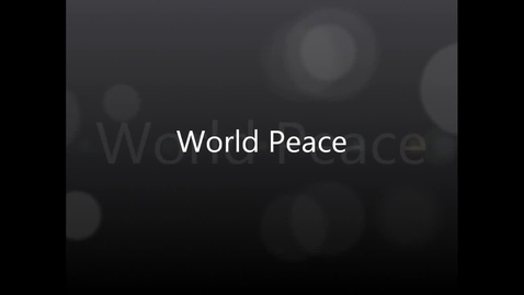 Thumbnail for entry What does World Peace mean to you?