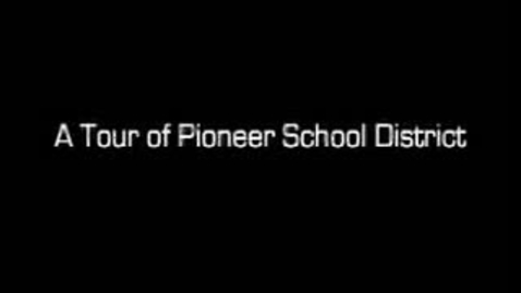 Thumbnail for entry Video Tour of Pioneer School District