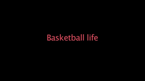 Thumbnail for entry MY basketball life