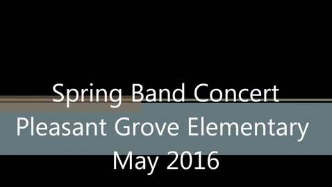 Thumbnail for entry Spring 2016 Band Concert