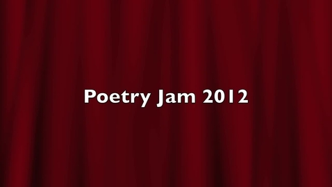 Thumbnail for entry Poetry Jam 2012